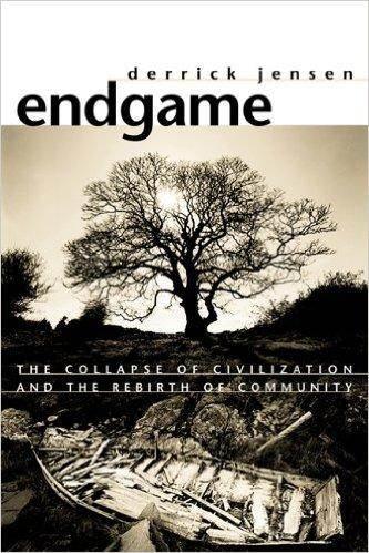 Endgame Volume 1: The Problem of Civilization by Derrick Jensen (books  forum at permies)