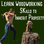 chopping wood SKIP (skills to inherit property)