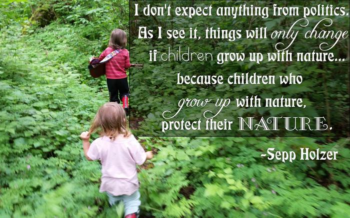 Sepp Holzer quote about children, nature and politics