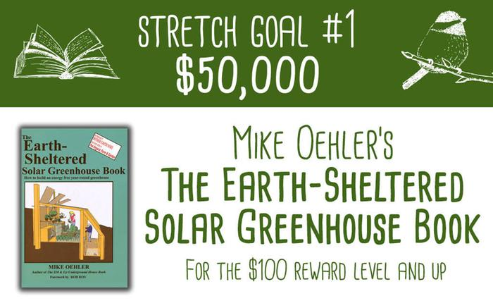 Stretch Goal #1 Mike Oehler's Underground Greenhouse book