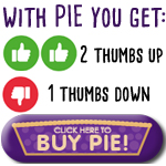 with pie you get 2 thumbs up and 1 thumbs down