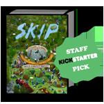 SKIP staff kickstarter pick