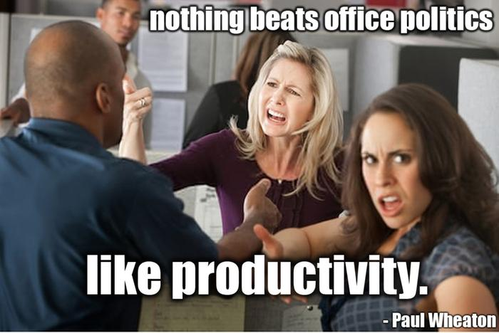 people fighting in office, Paul Wheaton quote
