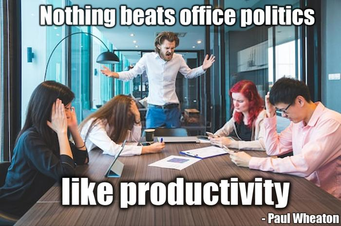office politics peroductivity paul wheaton