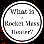 What is a rocket mass heater?