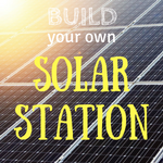 Build your own solar power station!