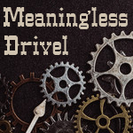 meaningless drivel forum steampunk gears
