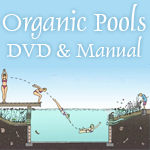organic pools package deal: video, manual, and World Domination Gardening