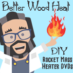 Better Wood Heat DIY Rocket Mass Heater DVD