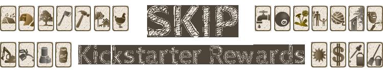 SKip kickstarter Reward Levels